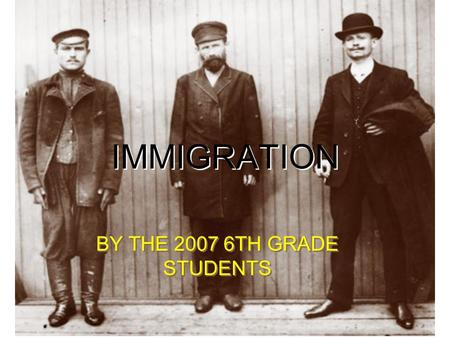 IMMIGRATION BY THE 2007 6TH GRADE STUDENTS. Immigration to America before the Civil War was moderate due to the expense and difficulty of travel. During.