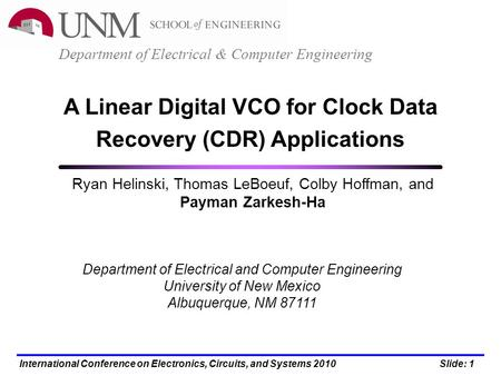 Slide: 1International Conference on Electronics, Circuits, and Systems 2010 Department of Electrical and Computer Engineering University of New Mexico.