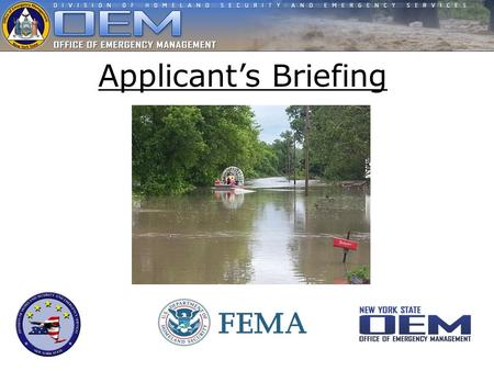 Applicant's Briefing. FEMA-4129-DR-NY Incident Period June 26 – July 4, 2013 Declaration Date July 12, 2013 (Amended July 26, 2013) (Amended July 26,