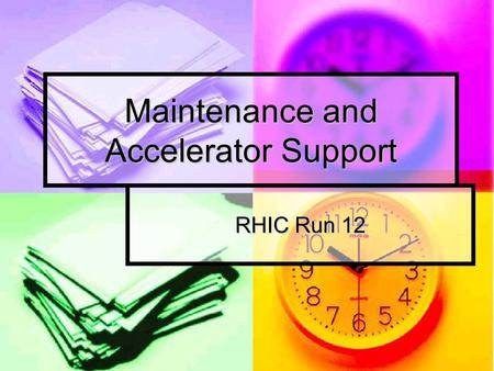 Maintenance and Accelerator Support RHIC Run 12. Accelerator Status: Complex is running for Physics. Complex is running for Physics. Checkout for NSRL.