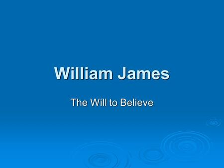 a comparison of william k clifford and william james essays William james and the forced wager william k clifford william the will to believe and other essays in popular philosophy james actually agrees with what.