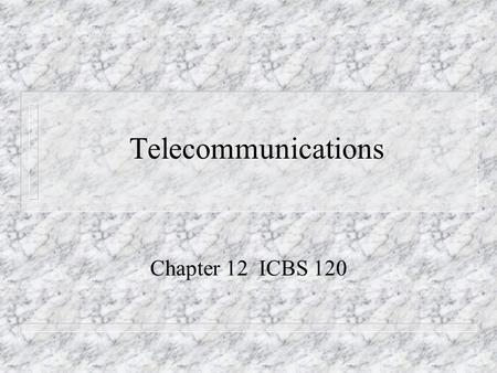 Telecommunications Chapter 12 ICBS 120. Telephone Personality n First impressions conveyed through verbal and nonverbal communication. n Personality and.
