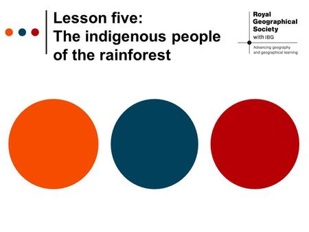 Lesson five: The indigenous people of the rainforest.