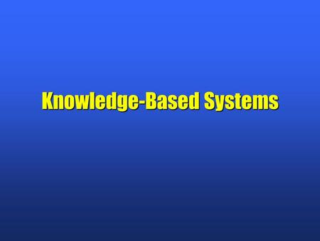 Knowledge-Based Systems. Artificial Intelligence n Definition: The activity of providing such machines as computers with the ability to display behavior.