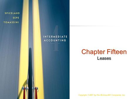 Copyright © 2007 by The McGraw-Hill Companies, Inc. McGraw-Hill/Irwin Slide 15-1 Chapter Fifteen Leases.