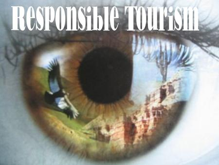 What is responsible travel? Responsible travel myths Traveler's philanthropy Planning your trip What is certification? What can you do while traveling?