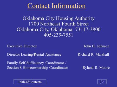 Oklahoma City Housing Authority 1700 Northeast Fourth Street Oklahoma City, Oklahoma 73117-3800 405-239-7551 Executive Director John H. Johnson Director.