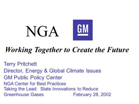 Terry Pritchett Director, Energy & Global Climate Issues GM Public Policy Center NGA Center for Best Practices Taking the Lead: State Innovations to Reduce.