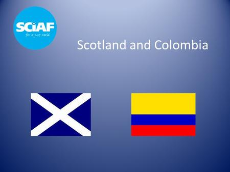 Scotland and Colombia. Where is Scotland? Scotland Capital: Edinburgh Population: 5.3 million Language: English and Gaelic.