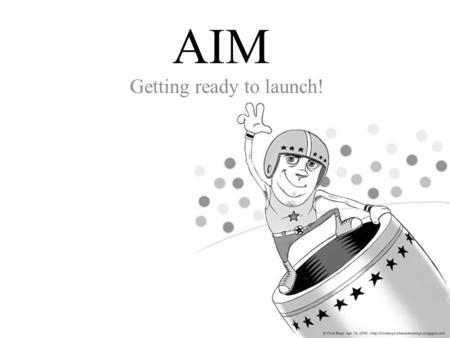 AIM Getting ready to launch!. What are we doing here? It's time to make a plan! Actually, it's time to make a unit! And then a plan!