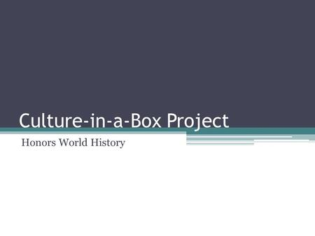 Culture-in-a-Box Project Honors World History. Take a look at the schedule…