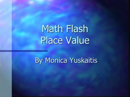 Math Flash Place Value By Monica Yuskaitis. What is the standard form of? 4,367.