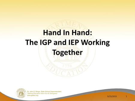 Hand In Hand: The IGP and IEP Working Together 9/15/20151.