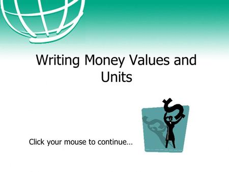 Writing Money Values and Units