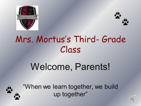 "Mrs. Mortus's Third- Grade Class Welcome, Parents! ""When we learn together, we build up together"""