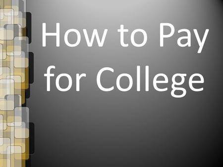 How to Pay for College. What is Financial Aid? Financial Aid is a term used to describe any and all types of financial resources used to pay for a postsecondary.
