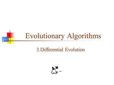 Evolutionary Algorithms 3.Differential Evolution.