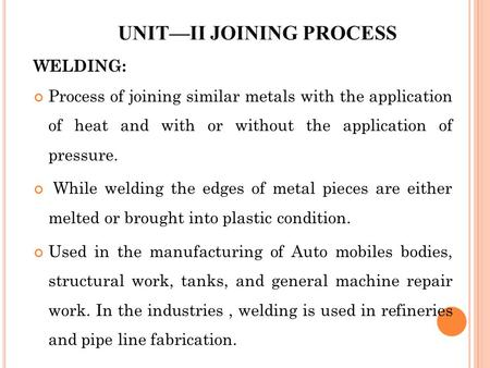 UNIT—II JOINING PROCESS