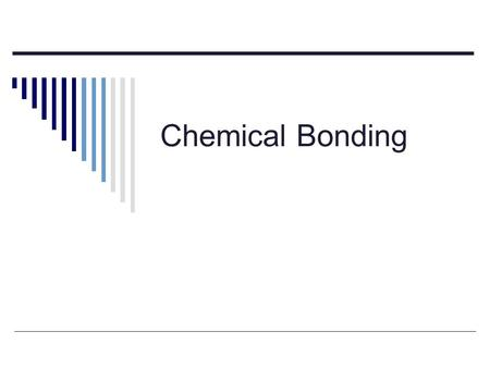 Chemical Bonding. I. Introduction  A. Types of Chemical Bonds – forces that hold two atom together 1. Ionic Bonds – occur b/w a metal & a nonmetal 2.