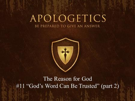"The Reason for God #11 ""God's Word Can Be Trusted"" (part 2)"