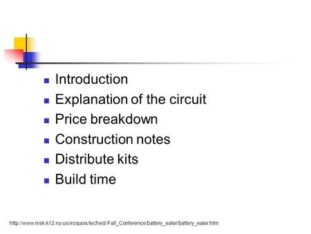 Explanation of the circuit Price breakdown Construction notes