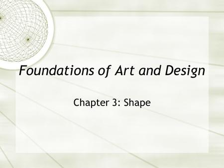 Foundations of Art and Design Chapter 3: Shape. In describing this work would it be more appropriate to use the term Form or Shape? Fig. 3.1 Composition.