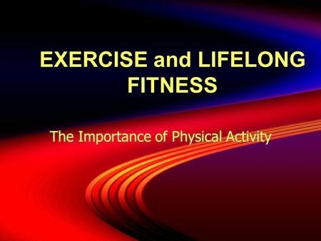 EXERCISE and LIFELONG FITNESS