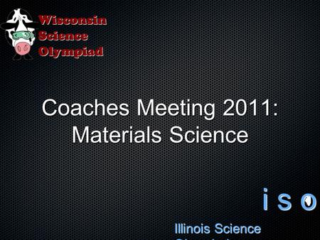 Coaches Meeting 2011: Materials Science