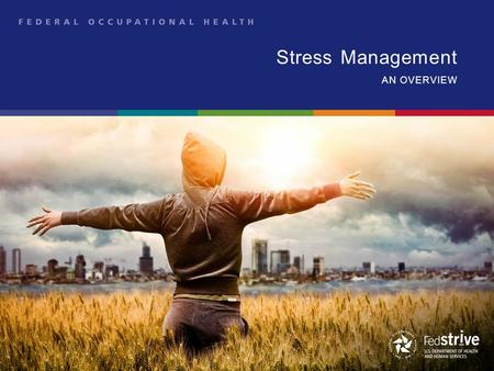 Stress Management AN OVERVIEW. Stress Facts −About 70% of workers are unhappy in their current employment due to work-related stress −Two thirds of Americans.