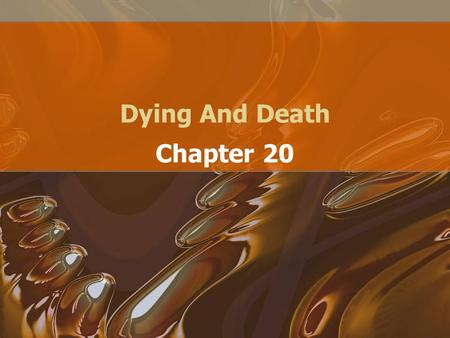 Dying And Death Chapter 20. © 2008 McGraw-Hill Companies. All Rights Reserved.2 Why Is There Death? Life span is long enough to allow reproduction and.