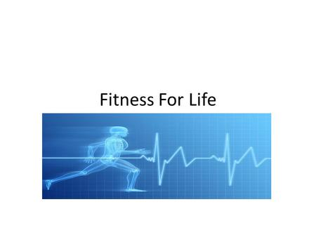 Fitness For Life. Physical Fitness The ability to perform daily physical activities without getting out of breath, sore, or overly tired. Overtraining.