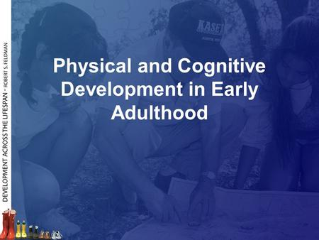Physical and Cognitive Development in Early Adulthood.