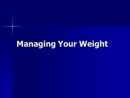 Managing Your Weight. What is my appropriate weight? A person's appropriate weight depends on various factors, including body structure and level of activity.