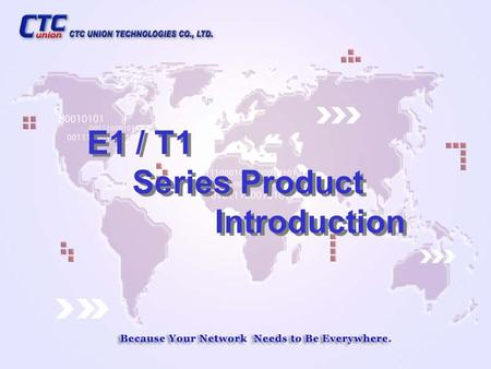 E1 / T1 Series Product Introduction E1 / T1 Series Product Introduction.