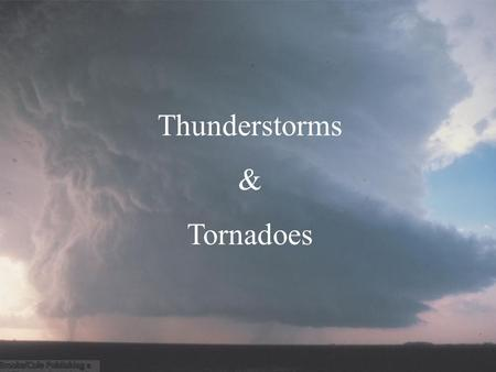 Thunderstorms & Tornadoes. What are the stages of development in a Thunderstorm? Three stages have been identified in ordinary thunderstorms: a)Cumulus.