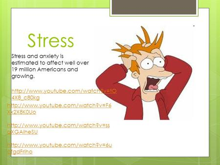 Stress  4X8_c80kg Stress and anxiety is estimated to affect well over 19 million Americans and growing.