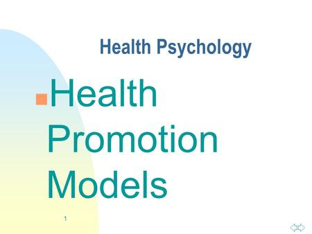 1 Health Psychology n Health Promotion Models 2 Today's Question n Why do people behave in health- compromising ways?