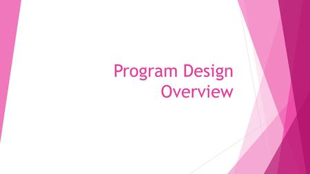 Program Design Overview. Overview  There has been a shift from pure strength training to an emphasis on general physical activity and disease prevention.