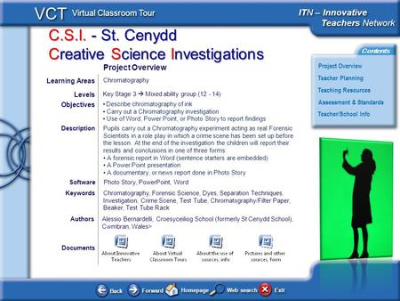 C.S.I. - St. Cenydd Creative Science Investigations BackBack ForwardForward HomepageHomepage ExitExit Project Overview ITN – Innovative Teachers Network.