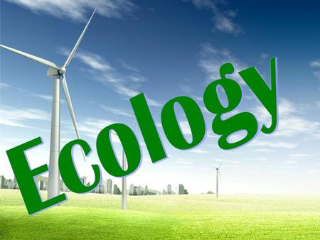 Ecology...What is it? Ecology is science, that deals the links between organisms and organisms with the environment. Human has a great importance and.