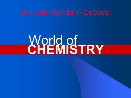 Zumdahl Zumdahl DeCoste CHEMISTRY World of. Chapter 11 Modern Atomic Theory.