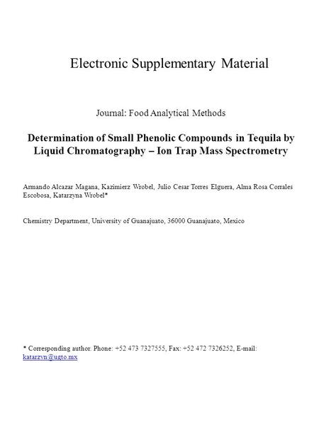 Electronic Supplementary Material Journal: Food Analytical Methods Determination of Small Phenolic Compounds in Tequila by Liquid Chromatography – Ion.