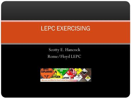 Scotty E. Hancock Rome/Floyd LEPC LEPC EXERCISING.
