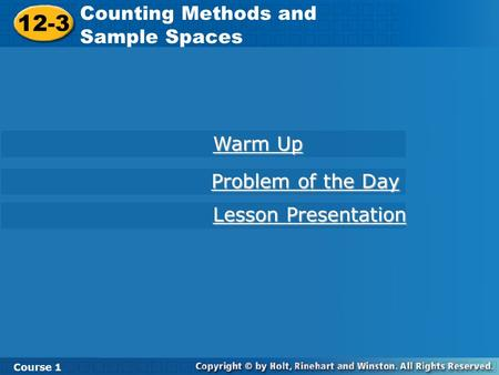 12-3 Counting Methods and Sample Spaces Warm Up Problem of the Day