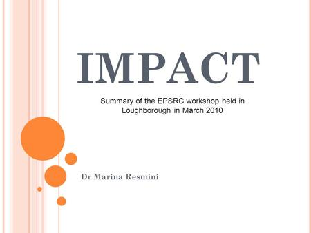 IMPACT Dr Marina Resmini Summary of the EPSRC workshop held in Loughborough in March 2010.