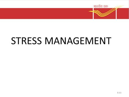 STRESS MANAGEMENT 1.1.1. Definition STRESS ? In Science: Stress=Force/area Pressure=Force/area.  Mathematically if these two equations are compared then.