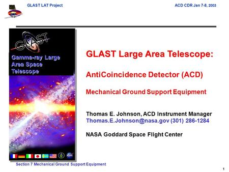 GLAST LAT Project ACD CDR Jan 7-8, 2003 1 Section 7 Mechanical Ground Support Equipment GLAST Large Area Telescope: AntiCoincidence Detector (ACD) Mechanical.