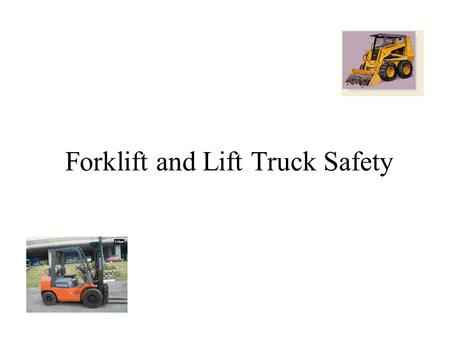 Forklift and Lift Truck Safety. Survey: Fatalities.
