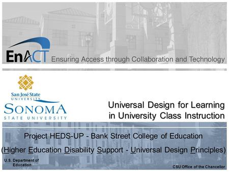 Universal Design for Learning in University Class Instruction U.S. Department of Education CSU Office of the Chancellor Project HEDS-UP - Bank Street College.