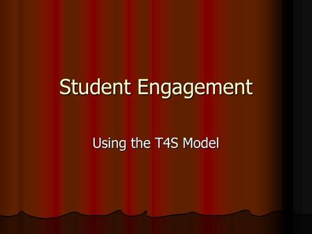Student Engagement Using the T4S Model.